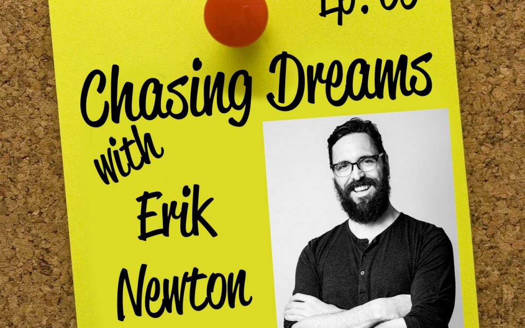 Ep. 60: Erik Newton – Being the Happiest You've Ever Been After Climbing Back from Rock Bottom Twice