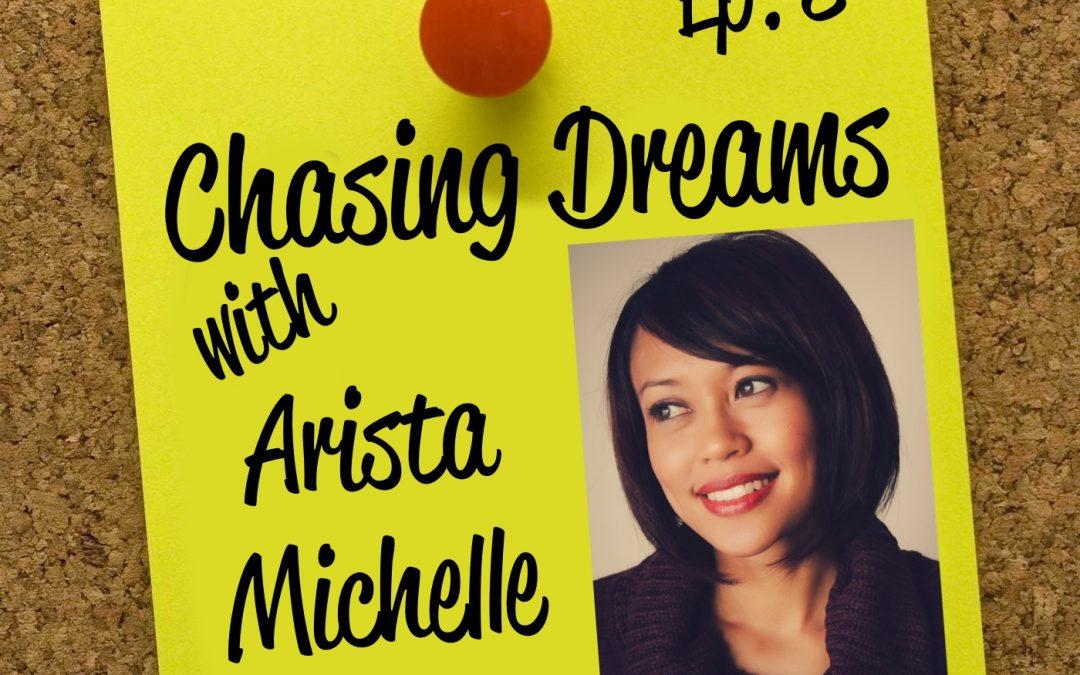 Ep. 8: Arista Michelle – Singer, Songwriter, Actress & Writer