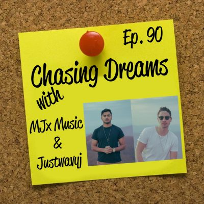 Ep. 90: MJx Music & Justwavyj – Chasing Every Single Dream Until the Day We Get it Done
