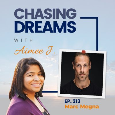 Ep. 213: Marc Megna – Dream Big, Never Quit