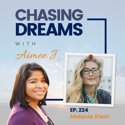 224: Melanie Klein: Empowering Yourself to Chase Your Dreams