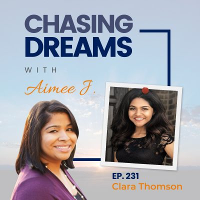Ep. 231: Clara Thomson (Clara T) – Finding Clarity Chasing Dreams