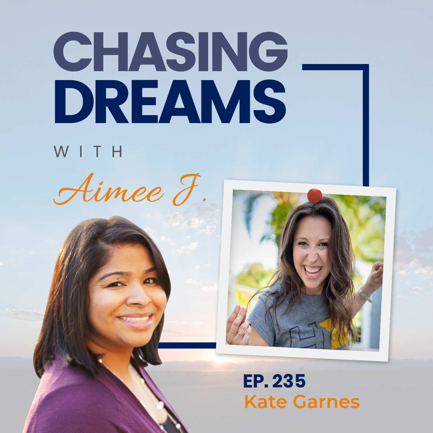 Kate Garnes on Chasing Dreams Podcast with Aimee J
