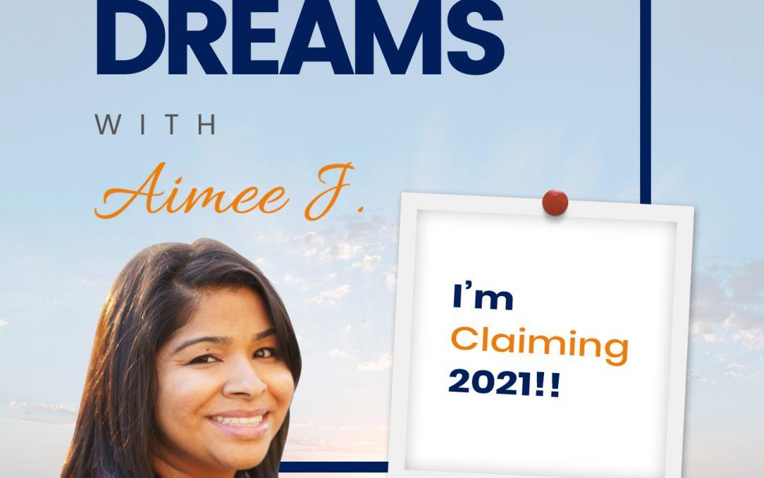 Ep. 238: Aimee J. – I'm Claiming 2021!!